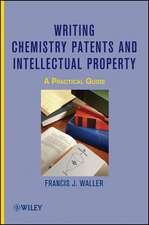 Writing Chemistry Patents and Intellectual Property: A Practical Guide