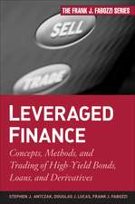 Leveraged Finance: Concepts, Methods, and Trading of High–Yield Bonds, Loans, and Derivatives