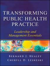 Transforming Public Health Practice: Leadership and Management Essentials