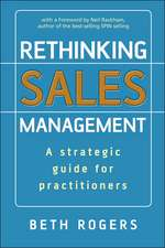 Rethinking Sales Management: A Strategic Guide for Practitioners