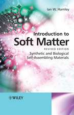 Introduction to Soft Matter: Synthetic and Biological Self–Assembling Materials