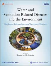 Water and Sanitation–Related Diseases and the Environment: Challenges, Interventions, and Preventive Measures