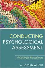 Conducting Psychological Assessment: A Guide for Practitioners