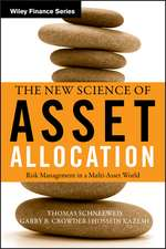 The New Science of Asset Allocation: Risk Management in a Multi–Asset World