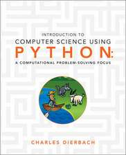 Introduction to Computer Science Using Python – A Computational Problem – Solving Focus