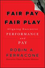 Fair Pay, Fair Play: Aligning Executive Performance and Pay