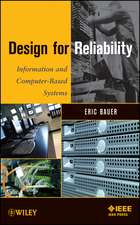 Design for Reliability: Information and Computer–Based Systems