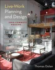 Live–Work Planning and Design: Zero–Commute Housing