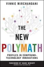 The New Polymath: Profiles in Compound–Technology Innovations