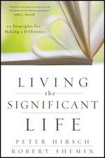 Living the Significant Life:  12 Principles for Making a Difference