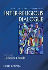The Wiley–Blackwell Companion to Inter–Religious Dialogue