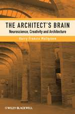 The Architect′s Brain: Neuroscience, Creativity, and Architecture