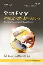 Short–Range Wireless Communications: Emerging Technologies and Applications