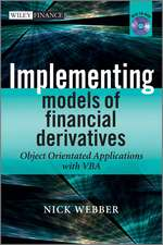 Implementing Models of Financial Derivatives: Object Oriented Applications with VBA with CD–ROM