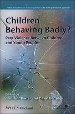 Children Behaving Badly?: Peer Violence Between Children and Young People