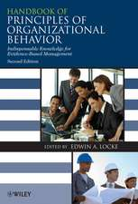 Handbook of Principles of Organizational Behaviour  – Indispensable Knowledge for Evidence–Based Management 2e