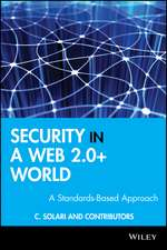 Security in a Web 2.0+ World: A Standards–Based Approach