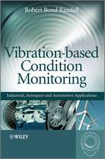 Vibration–based Condition Monitoring: Industrial, Aerospace and Automotive Applications