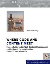 Where Code and Content Meet: Design Patterns for Web Content Management and Delivery, Personalisation and User Participation