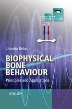 Biophysical Bone Behavior:  Principles and Applications