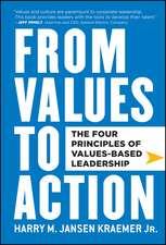 From Values to Action: The Four Principles of Values–Based Leadership