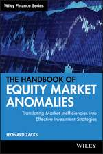 The Handbook of Equity Market Anomalies: Translating Market Inefficiencies into Effective Investment Strategies