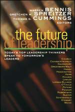 The Future of Leadership: Today′s Top Leadership Thinkers Speak to Tomorrow′s Leaders
