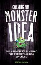 Chasing the Monster Idea: The Marketer′s Almanac for Predicting Idea Epicness
