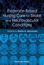 Evidence–Based Nursing Care for Stroke and Neurovascular Conditions