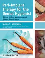 Peri–Implant Therapy for the Dental Hygienist: Clinical Guide to Maintenance and Disease Complications