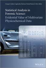 Statistical Analysis in Forensic Science: Evidential Value of Multivariate Physicochemical Data
