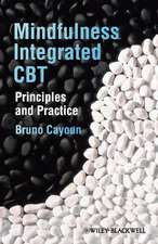 Mindfulness–integrated CBT: Principles and Practice