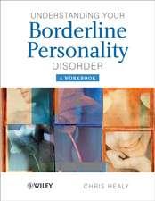 Understanding your Borderline Personality Disorder: A Workbook