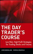 The Day Trader′s Course: Low–Risk, High–Profit Strategies for Trading Stocks and Futures
