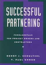 Successful Partnering: Fundamentals for Project Owners and Contractors
