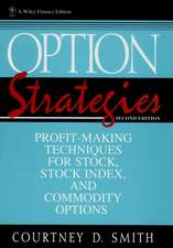 Option Strategies: Profit–Making Techniques for Stock, Stock Index, and Commodity Options