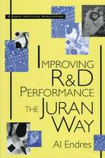 Improving R&d Performance:  The Juran Way