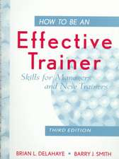 How to Be an Effective Trainer: Skills for Managers and New Trainers