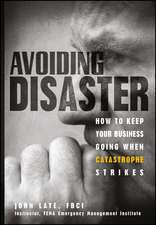 Avoiding Disaster: How to Keep Your Business Going When Catastrophe Strikes
