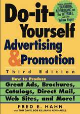 Do–It–Yourself Advertising and Promotion: How to Produce Great Ads, Brochures, Catalogs, Direct Mail, Web Sites, and More!