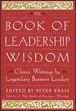 The Book of Leadership Wisdom: Classic Writings by Legendary Business Leaders