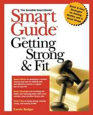 Smart Guide to Getting Strong and Fit