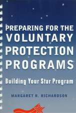 Preparing for the Voluntary Protection Programs: Building Your Star Program