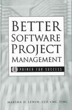 Better Software Project Management: A Primer for Success