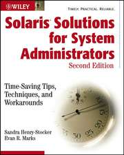 Solaris Solutions for System Administrators: Time–Saving Tips, Techniques, and Workarounds