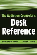 The Addiction Counselor′s Desk Reference