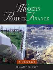Modern Project Finance: A Casebook