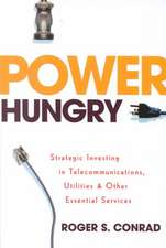 Power Hungry: Strategic Investing in Telecommunications, Utilities, and Other Essential Services