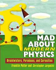Mad about Modern Physics:  Braintwisters, Paradoxes, and Curiosities