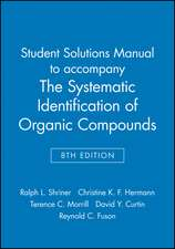 Student Solutions Manual to accompany The Systematic Identification of Organic Compounds, 8e